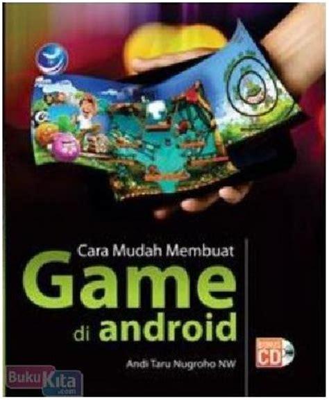 membuat game android dapat uang bukukita com cara mudah membuat game di android