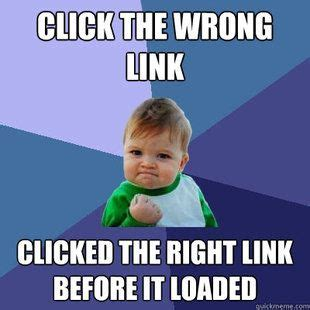 Funny Link Memes - click the wrong link clicked the right link before it