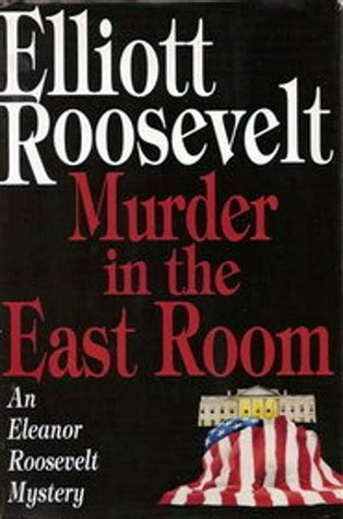 murder in room 12 murder in the east room eleanor roosevelt 12 by elliott roosevelt reviews discussion