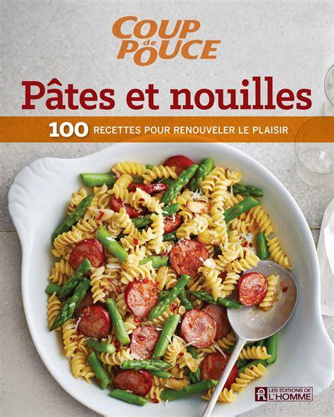 cuisiner pour les nuls livre p 226 tes et nouilles 100 recettes pour renouveler le