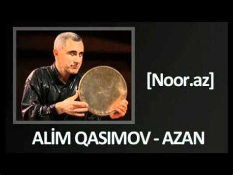 alim qasimov azan alim qasimov azan noor az