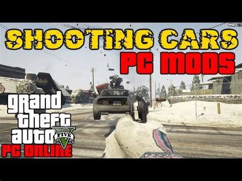 gta 5 pc mods shooting cars vehicle cannon 2 0 youtube