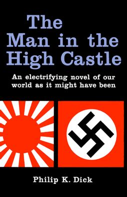 the in the castle a novel books the in the high castle