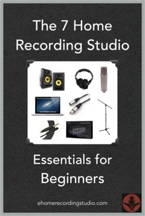 Home Recording Studio For Beginners The 7 Home Recording Studio Essentials For Beginners Http