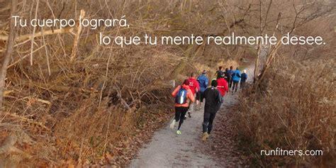 imagenes motivadoras runners im 225 genes con frases motivadoras para corredores mas en
