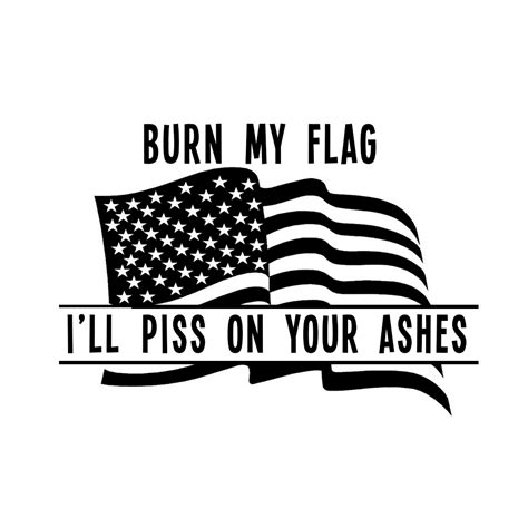 American Stickers burn my flag i ll on your ashes patriotic