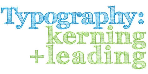 typography leading typography kerning leading and tracking