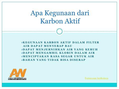 membuat filter air menggunakan karbon aktif tanya dan jawab kegunaan karbon aktif