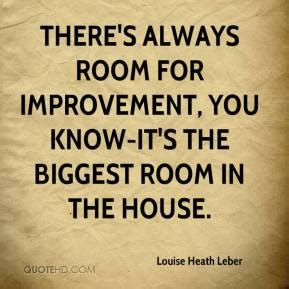 Room For Improvement by Always Room For Improvement Quotes Quotesgram