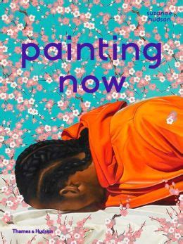 painting now by suzanne hudson 9780500239261 hardcover barnes noble