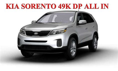 Kia Philippines Price List Installment Brand New Kia Sorento 49k Payment Only All In For