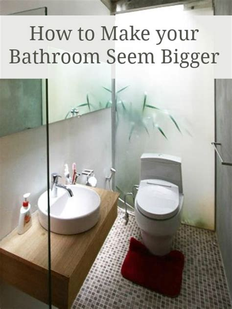 how to make a small bathroom look larger how to make the most of a small bathroom love chic living