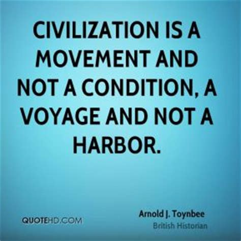 civilization is not yet civilized books arnold j toynbee history quotes quotehd