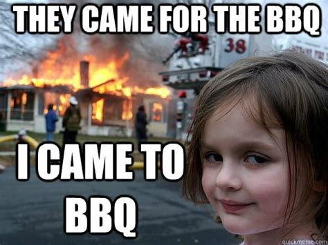 Funny Bbq Meme - they came for the bbq i came to bbq misc quickmeme