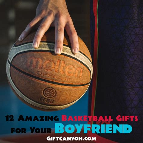 12 amazing basketball gifts for your boyfriend gift canyon