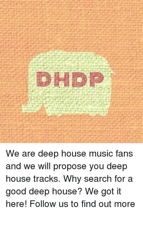 house music finder dhdp we are deep house music fans and we will propose you