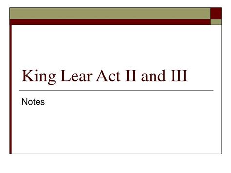 themes in king lear ppt ppt king lear act ii and iii powerpoint presentation
