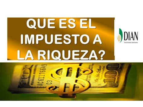 vencimientos impuesto de la riqueza que es el impuesto a la riqueza dian colombia youtube