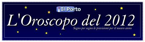 oroscopi porto porto it l oroscopo 2012