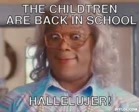 Funny Back To School Memes - 17 best ideas about back to school meme on pinterest