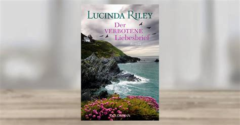 der verbotene liebesbrief roman lucinda riley der verbotene liebesbrief goldmann verlag
