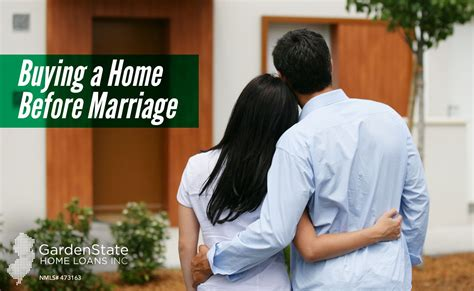 buying a home before marriage garden state home loans