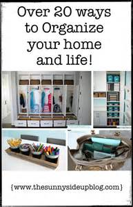 ways to organize your house over 20 ways to organize your home and life the sunny side up blog