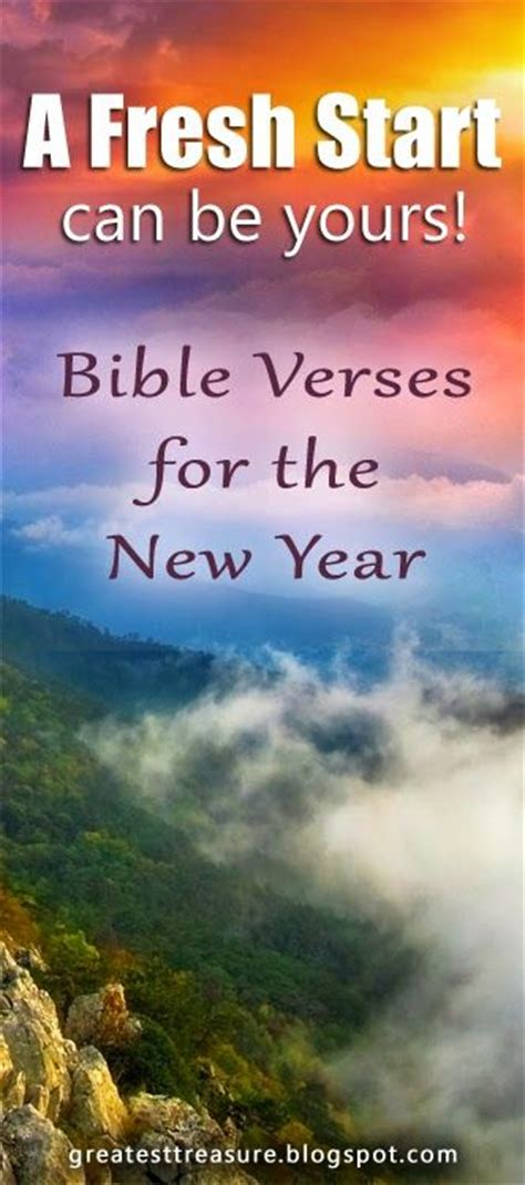 bible verse new year greatest treasure a fresh start new year promises bible verses it will be a new year a new