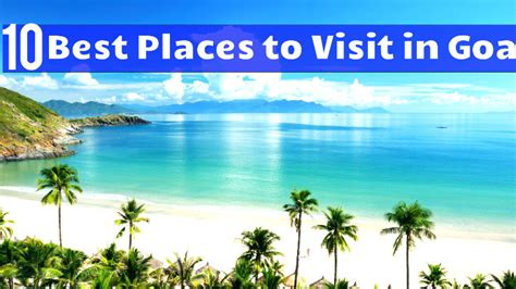 Top 10 Places To Travel To Outside Of The United States 10 best places to visit in goa hello travel buzz