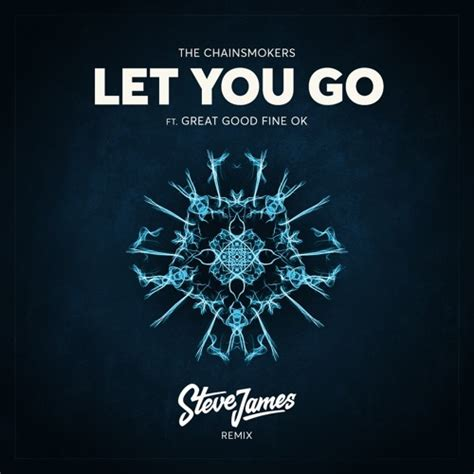let u go the chainsmokers let you go steve remix jetzt