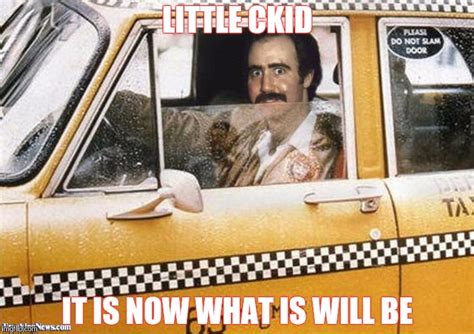 Taxi Driver Meme - image tagged in taxi driver imgflip