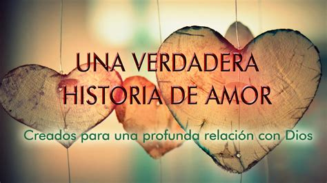imagenes de dios del amor una verdadera historia de amor quot la historia del amor de
