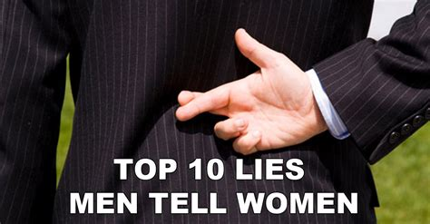 10 Lies He Will Tell by Top 10 Lies That Boys Tell Their Girlfriends