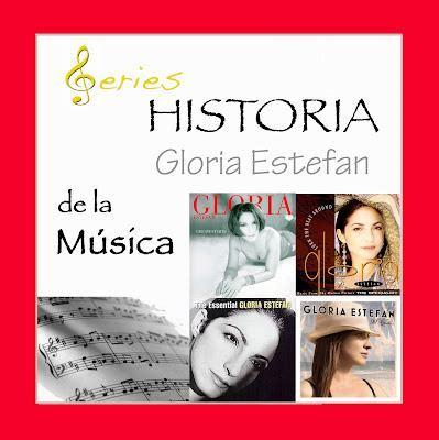 historia de gloria series historia de la m 250 sica gloria estefan paperblog