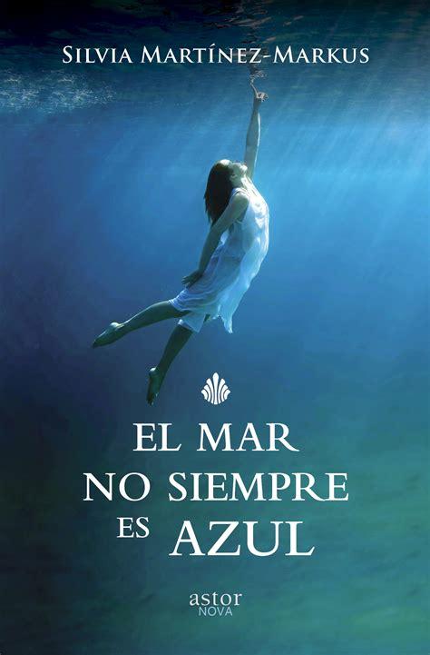 leer libro el mar dels traidors premi el lector de lodissea 2012 en linea para descargar libro el mar no siempre es azul de silvia mart 237 nez markus
