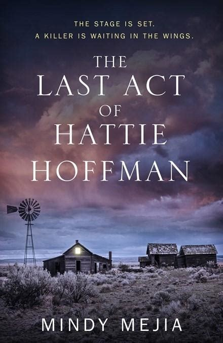 the last act of review the last act of hattie hoffman by mindy mejia 183 readings com au
