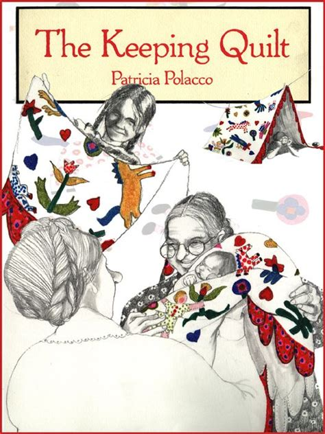 The Keeping Quilt Story by Polacco Books And Blogs