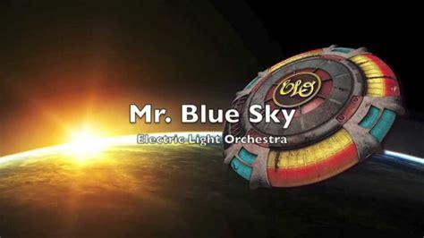 electric light orchestra mr blue sky lyrics hq mr blue sky elo