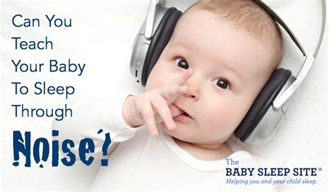 How To Get Baby To Sleep In The Crib by Can You Teach Your Baby To Sleep Through Noise The Baby