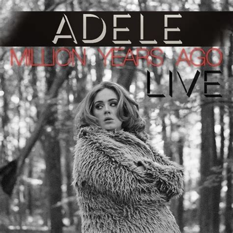 download mp3 adele million years ago download lagu million years ago live