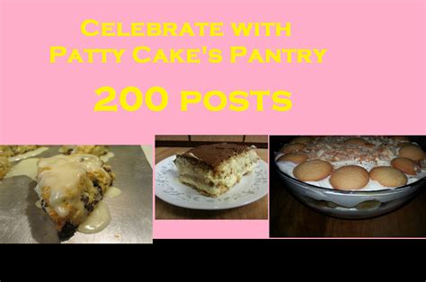 the 200th post patty cake s pantry