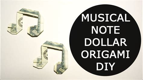 music eighth note origami video instructions youtube musical note money origami dollar tutorial diy folded