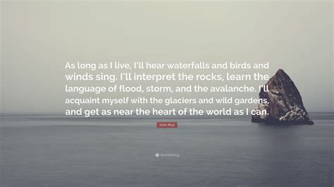 john muir quote  long    ill hear waterfalls  birds  winds sing ill