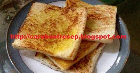 Teflon Buat Bakar cara membuat roti bakar sederhana teflon resep masakan