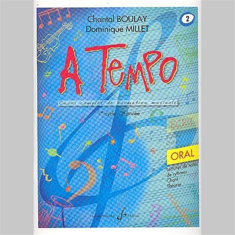 004307474x a tempo partie orale chantal boulay a tempo partie orale volume 2 partitions