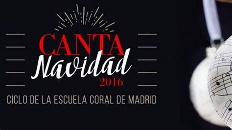 canciones de navidad canta canta navidad un festival de m 250 sica coral diferente en pozuelo