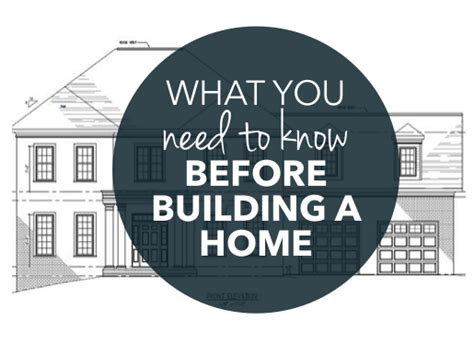 what to know when building a house solid advice what you need to know before building a home