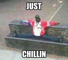 Just Meme - just chillin