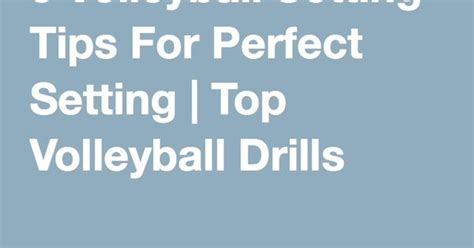 setting drills for setters 5 volleyball setting tips for perfect setting top