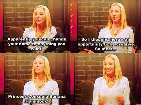 Friends Princess Banana Hammock phoebe friends tv show quotes f r i e n d s thoughts name change and